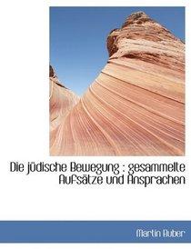 Die j�dische Bewegung: gesammelte Aufs�tze und Ansprachen (German Edition)