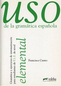 Uso de la gramatica espanola, Elemental