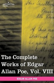 The Complete Works of Edgar Allan Poe, Vol. VIII (in ten volumes): Criticisms