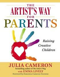 The Artist's Way for Parents: Raising Creative Children