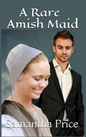A Rare Amish Maid (Amish Maids) (Volume 3)