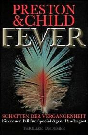 Fever Schatten Der Vergangenheit (Fever Dream) (Pendergast, Bk 10) (German Edition)