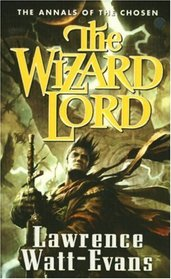 The Wizard Lord (Annals of the Chosen, Bk 1)
