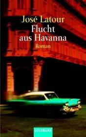 Flucht aus Havanna.