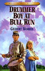 Drummer Boy at Bull Run (Bonnets and Bugles, Bk 1)