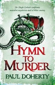 Hymn to Murder (Hugh Corbett, Bk 21)