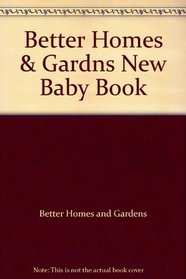 Better Homes & Gardns New Baby Book