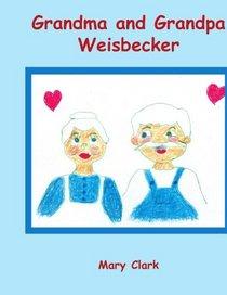 Grandma and Grandpa Weisbecker