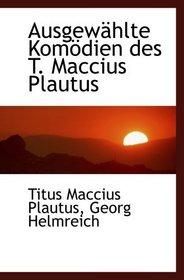 Ausgew�hlte Kom�dien des T. Maccius Plautus