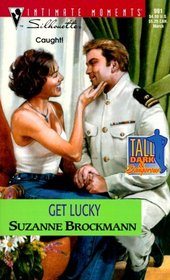Get Lucky (Tall, Dark & Dangerous, Bk 9) (Silhouette Intimate Moments, No 991)