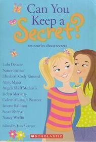 Can You Keep a Secret? (Ten Stories About Secrets)