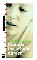 Cuando los arboles hablen/ Speak (Gran Angular: Alerta Roja/ Big Angular: Red Alert) (Spanish Edition)
