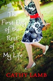 The First Day of the Rest of My Life