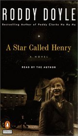 A Star Called Henry (Doyle, Roddy, Last Roundup (New York, N.Y.), V. 1.)