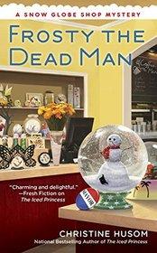 Frosty the Dead Man (Snow Globe Shop, Bk 3)