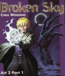 Broken Sky: Act 2 Part 1 (Broken Sky)
