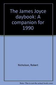 The James Joyce daybook: A companion for 1990