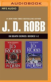 J. D. Robb - In Death Series: Books 1-2: Naked in Death, Glory in Death