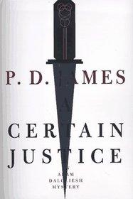 A Certain Justice (Adam Dalgliesh, Bk 10)
