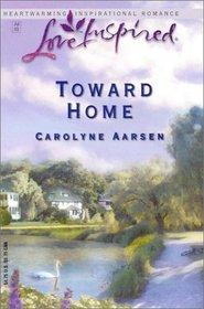 Toward Home (Love Inspired, No 215)