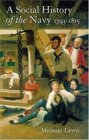The Social History of the Navy, 1793-1815