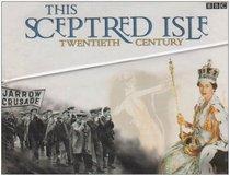 This Sceptred Isle: The Twentieth Century (This Sceptred Isle)