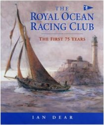 The Royal Ocean Racing Club: the First 75 Years