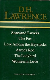 Sons and Lovers / The Fox  / Love Among the Haystacks / Aaron's Rod / The Ladybird / Women in Love