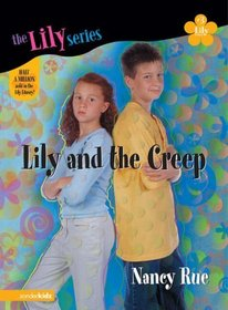 Lily And The Creep (Young Women Of Faith: Lily, Bk 3)