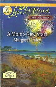 A Mom's New Start (A Town Called Hope, Bk 3) (Love Inspired, No 730) (Large Print)