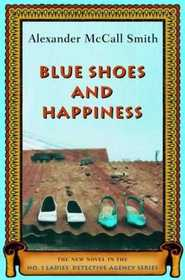 Blue Shoes and Happiness (No. 1 Ladies Detective Agency, Bk 7)