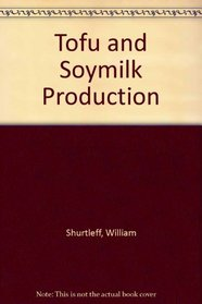 Tofu and Soymilk Production