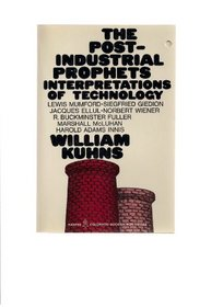 The Post-Industrial Prophets: Interpretations of Technology