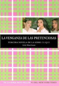 La venganza de las pretenciosas/ Revenge of the Wannabes (The Clique #3) (Spanish Edition)