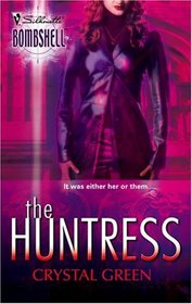 The Huntress (Silhouette Bombshell, No 28)
