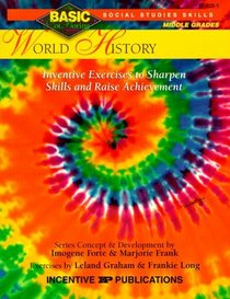 World History: Inventive Exercises to Sharpen Skills and Raise Achievement (Basic, Not Boring 6  to  8)