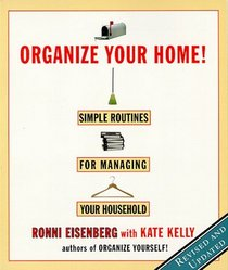 Organize Your Home : Revised Simple Routines for Managing Your Household