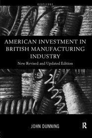 American Investment in British Manufacturing Industry