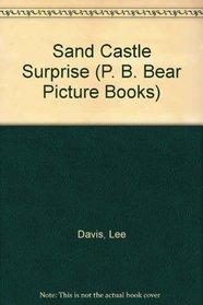 Sand Castle Surprise (P.B. Bear)