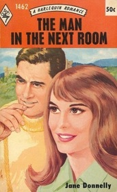 The Man In the Next Room (Harlequin Romance, No 1462)