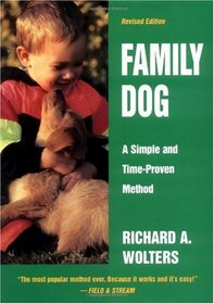 Family Dog: 16 Weeks to a Well-Mannered Dog-A Simple and Time-Proven Method