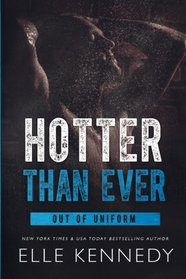 Hotter Than Ever (Out of Uniform) (Volume 5)