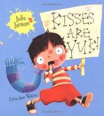 Kisses are Yuk