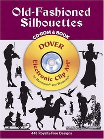 Old-Fashioned Silhouettes CD-ROM and Book (Dover Electronic Series)