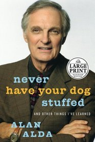 Never Have Your Dog Stuffed : And Other Things I've Learned (Random House Large Print)