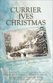 A Currier  Ives Christmas: Four Stories of Love Come to Life from the Canvas of Classic Christmas Art