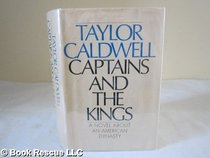 Captains and the Kings A Novel About An American Dynasty
