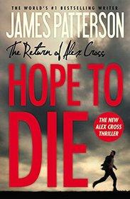 Hope to Die (Alex Cross, Bk 22)