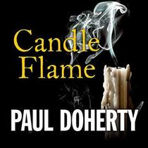 Candle Flame (Sorrowful Mysteries of Brother Athelstan, Bk 13) (Audio CD) (Unabridged)