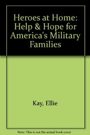 Heroes at Home : Help and Hope for America's Military Families
